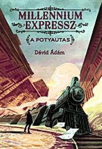 Dávid Ádám: Millennium expressz - A potyautas -  (Könyv)