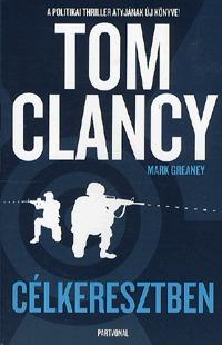 Tom Clancy: Célkeresztben -  (Könyv)