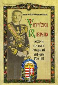 tisza-beői Hellebronth Kálmán: Vitézi Rend története, szervezete és tagjainak névkönyve 1920-1941 -  (Könyv)