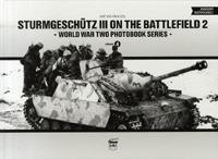 Pánczél Mátyás: Sturmgeschütz III on the Battlefield 2 - World War Two Photobook Series - Volume 4 -  (Könyv)