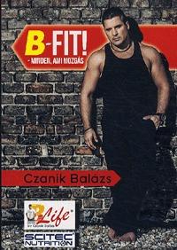 Czanik Balázs: B-Fit! minden, ami mozgás -  (Könyv)