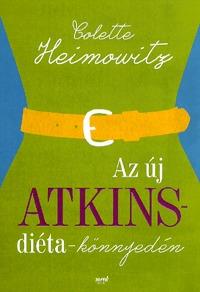 Colette Heimowitz: Az új Atkins-diéta könnyedén -  (Könyv)
