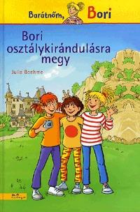Julia Boehme: Bori osztálykirándulásra megy - Barátnőm, Bori -  (Könyv)