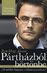 Szalai Vivien: Zuschlag János: Pártházból börtönbe -  (Könyv)