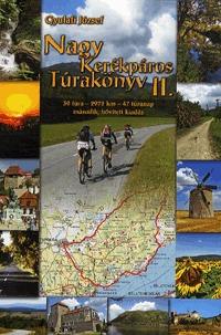 Gyulafi József: Nagy Kerékpáros Túrakönyv II. - 30 túra - 2972 km - 47 túranap -  (Könyv)