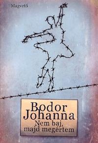Bodor Johanna: Nem baj, majd megértem -  (Könyv)