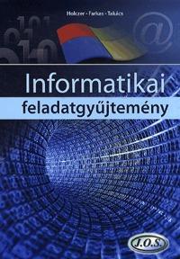 Takács Attila, Farkas Csaba, Holczer József: Informatikai feladatgyűjtemény - EMMI kerettanterv -  (Könyv)