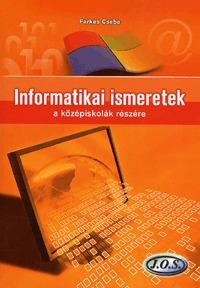 Farkas Csaba: Informatikai ismeretek a középiskolák részére -  (Könyv)