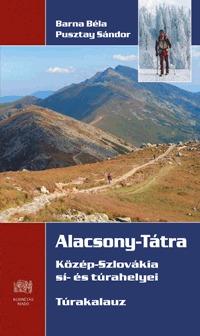 Pusztay Sándor, Barna Béla: Alacsony-Tátra - Túrakalauz - Közép-Szlovákia sí- és túrahelyei -  (Könyv)