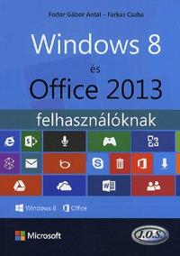 Fodor Gábor Antal, Farkas Csaba: Windows 8 és Office 2013 felhasználóknak -  (Könyv)
