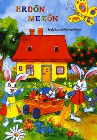Nagy Boglárka /rajzolta/: Erdőn, mezőn - Foglalkoztató kifestőkönyv - Foglalkoztató kifestőkönyv -  (Könyv)