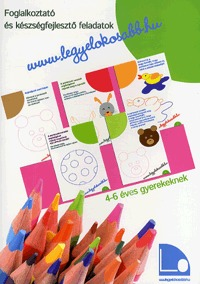 Tomor Anita: Www.legyélokosabb.hu 2 - Legyél okosabb füzetek II. - Foglalkoztató és készségfejlesztő feladatok 4-6 éves gyerekeknek -  (Könyv)