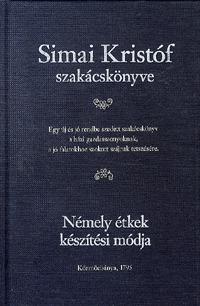 Simai Kristóf szakácskönyve - Körmöcbányai Simai Kristóf szakácskönyve -  (Könyv)