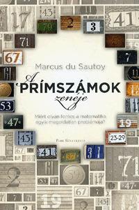 Marcus du Sautoy: A prímszámok zenéje - Miért olyan fontos a matematika egyik megoldatlan problémája? -  (Könyv)