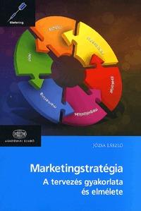 Józsa László: Marketingstratégia - Második, átdolgozott kiadás -  (Könyv)