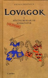 Prestwich, Michael: Lovagok - A középkori harcos kézikönyve -  (Könyv)