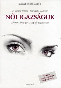 Nora Igloi Syversen, Dr. Csiszár Miklós: Női igazságok - Hormonegyensúly és egészség -  (Könyv)