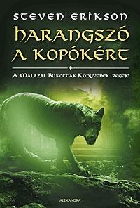 Steven Erikson: Harangszó a kopókért - A Malazai Bukottak Könyvének regéje VIII. -  (Könyv)
