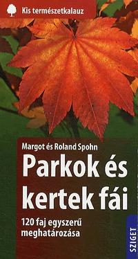 Margot Spohn, Roland Spohn: Kertek és parkok fái -  (Könyv)