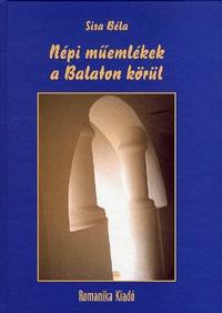 Sisa Béla: Népi műemlékek a Balaton körül -  (Könyv)