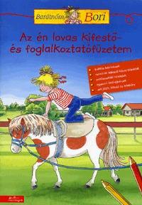 Hanna Sörensen (Összeállító): Az én lovas kifestő- és foglalkoztatófüzetem - Barátnőm, Bori foglalkoztató -  (Könyv)