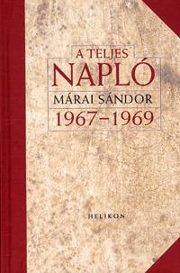 Márai Sándor: A Teljes napló 1967-1969 -  (Könyv)
