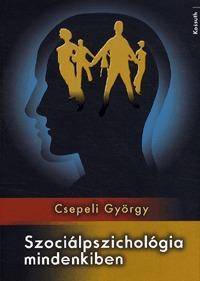Csepeli György: Szociálpszichológia mindenkiben -  (Könyv)