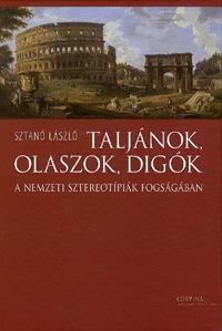 Sztanó László: Taljánok, olaszok, digók - A nemzeti sztereotípiák fogságában (Könyv)