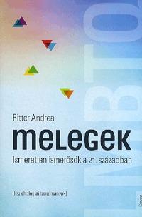 Ritter Andrea: Melegek - Ismeretlen ismerősök a 21. században -  (Könyv)