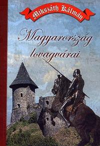 Mikszáth Kálmán: Magyarország lovagvárai -  (Könyv)