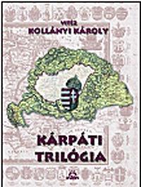 Vitéz Kollányi Károly: Kárpáti trilógia -  (Könyv)