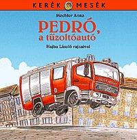 Mechler Anna: Pedró, a tűzoltóautó -  (Könyv)