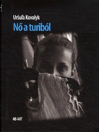Ursula Kovalyk: Nő a turiból -  (Könyv)