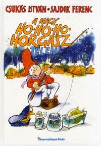 Csukás István: Nagy Ho-ho-ho-horgász télen -  (Könyv)