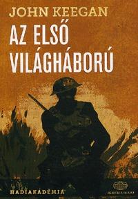 John Keegan: Az első világháború -  (Könyv)