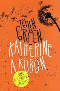 John Green: Katherine a köbön -  (Könyv)