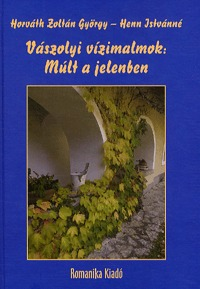 Vászolyi vízimalmok: Múlt a jelenben -  (Könyv)