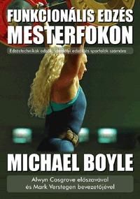 Michael Boyle: Funkcionális edzés mesterfokon - Edzéstechnikák edzők, személyi edzők és sportolók számára -  (Könyv)