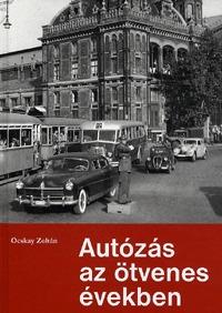Ocskay Zoltán: Autózás az ötvenes években -  (Könyv)