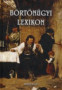 Bencze Béla (szerk.): Börtönügyi lexikon -  (Könyv)