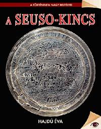 Hajdú Éva: A Seuso-kincs - A történelem nagy rejtélyei 16. -  (Könyv)