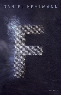 Daniel Kehlmann: F -  (Könyv)