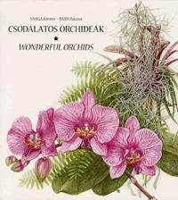 Bary Zsuzsa, Varga Emma: Csodálatos orchideák - Wonderful Orchids -  (Könyv)