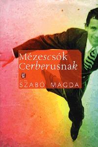 Szabó Magda: Mézescsók Cerberusnak -  (Könyv)