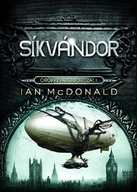 Ian McDonald: Síkvándor - Örökkévaló-sorozat I. -  (Könyv)