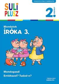 Bozsik Rozália: Íróka 3. - Mondatok - Suli Plusz - Vidám nyelvtani gyakorlatok -  (Könyv)