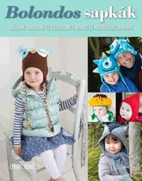 Lynne Rowe: Bolondos sapkák - Kössünk, hordjunk elbűvölő és mulatságos sapkákat -  (Könyv)