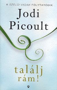 Jodi Picoult: Találj rám! -  (Könyv)