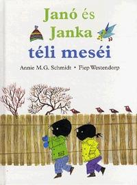 Annie M. G. Schmidt, Fiep Westendorp: Janó és Janka téli meséi -  (Könyv)