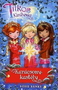 Rosie Banks: Titkos Királyság - Karácsony-kastély -  (Könyv)